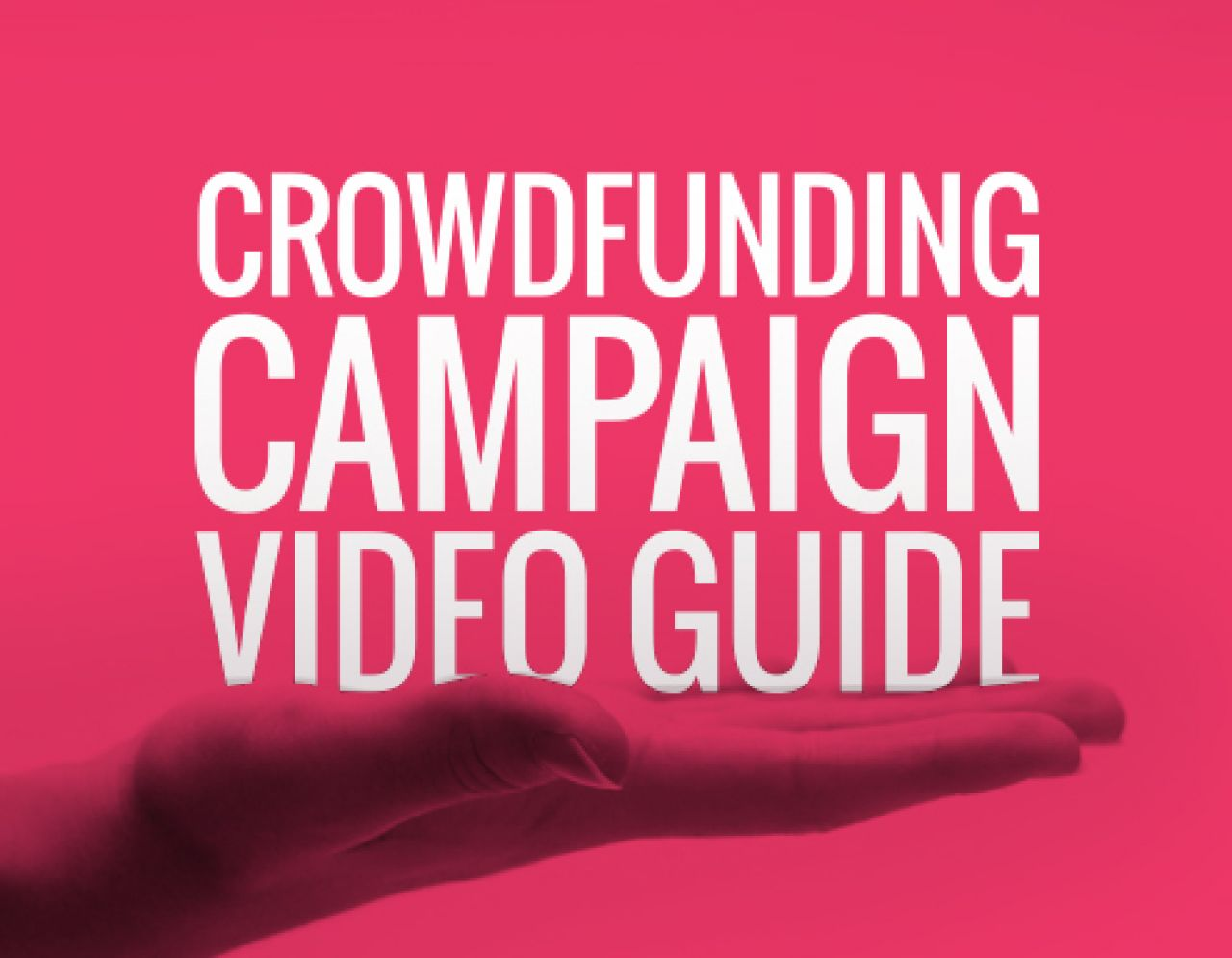 crowdfunding campaign video guide