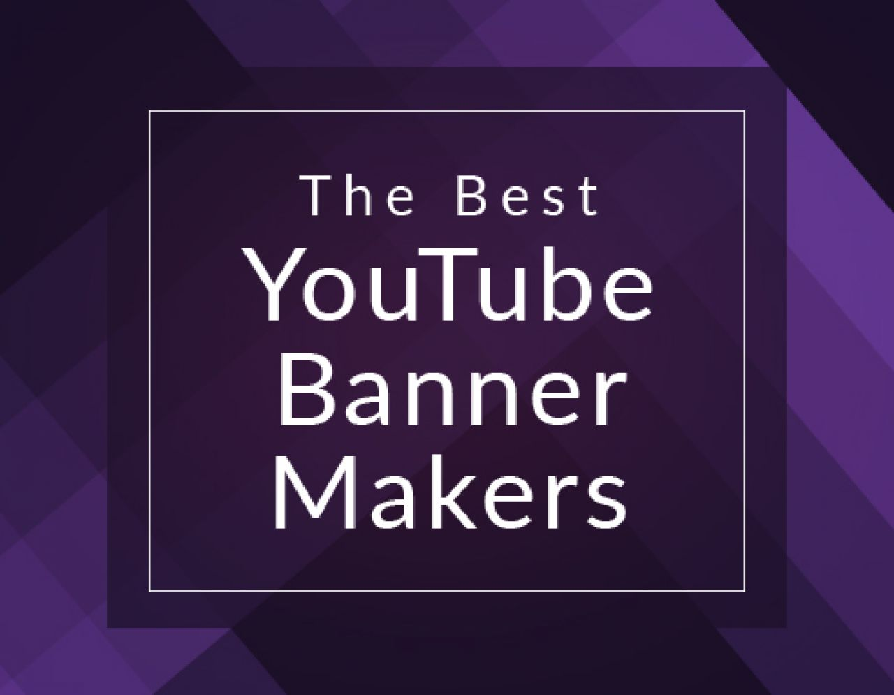 The Best Youtube Banner Makers For Next Level Channel Art