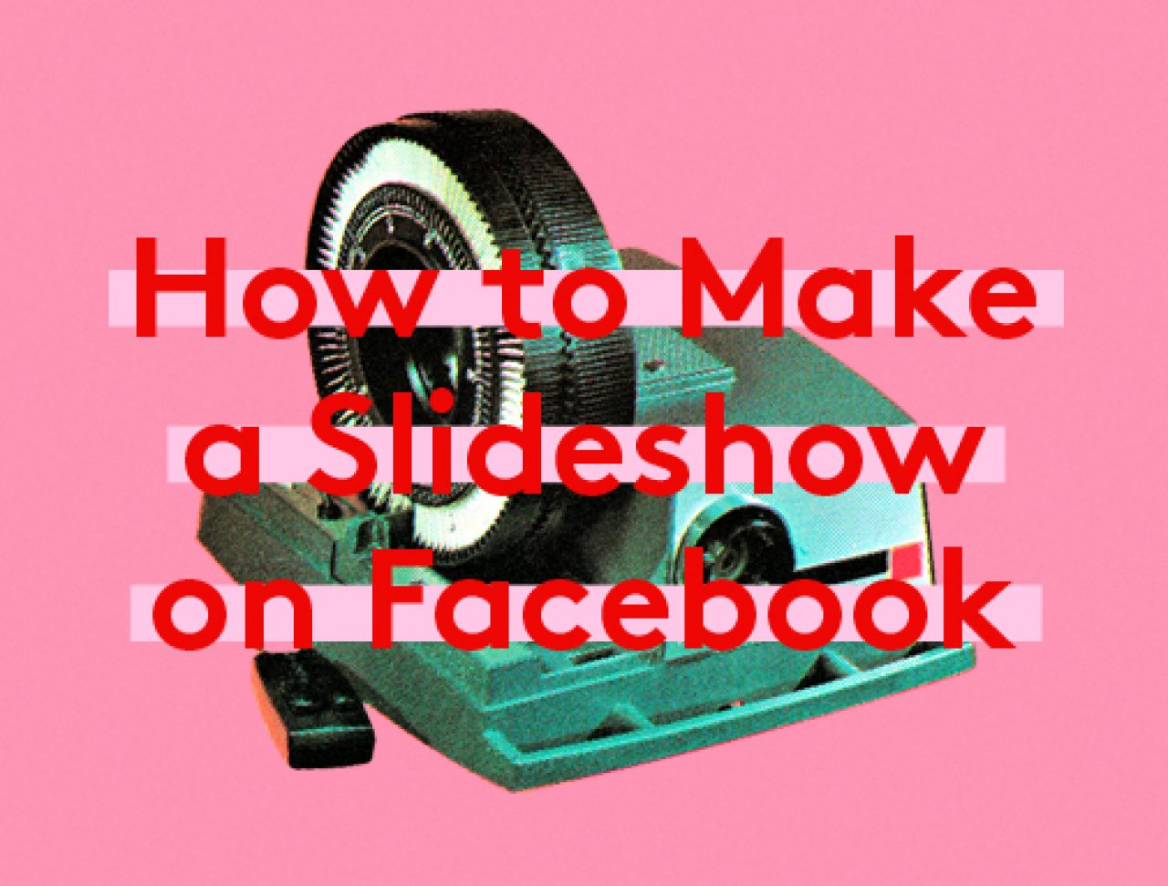Facebook Video Maker | Create Unstoppable Videos For