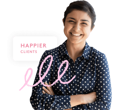 Happier clients